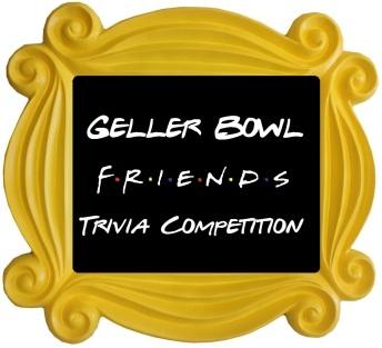 Gellar Bowl Friends Trivia